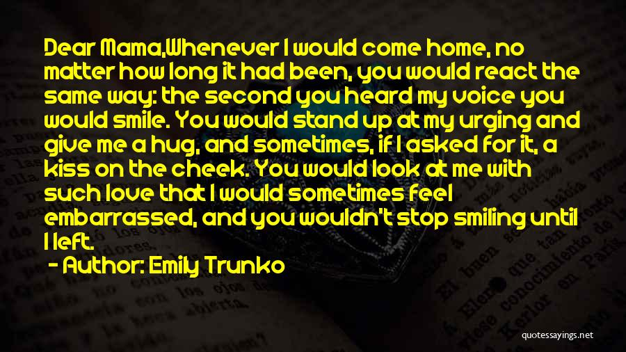 Look Up And Smile Quotes By Emily Trunko