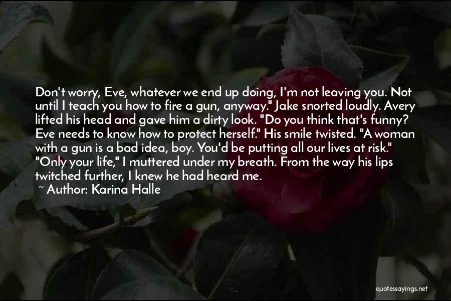 Look Up And Smile Quotes By Karina Halle