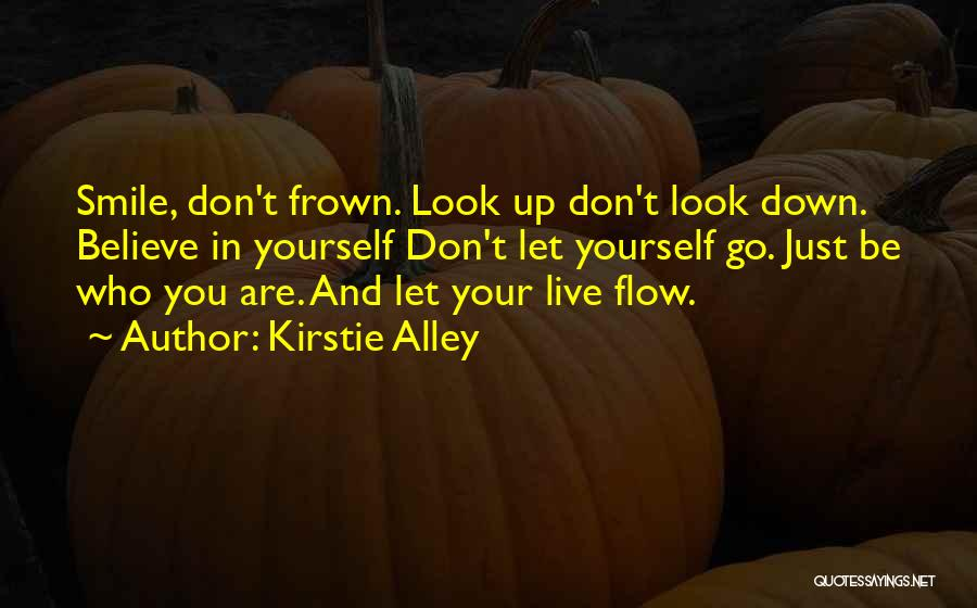 Look Up And Smile Quotes By Kirstie Alley