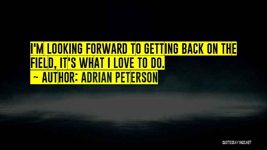 Looking Back Love Quotes By Adrian Peterson