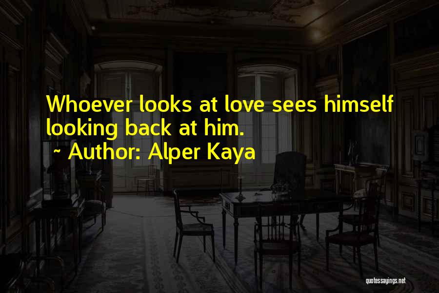 Looking Back Love Quotes By Alper Kaya