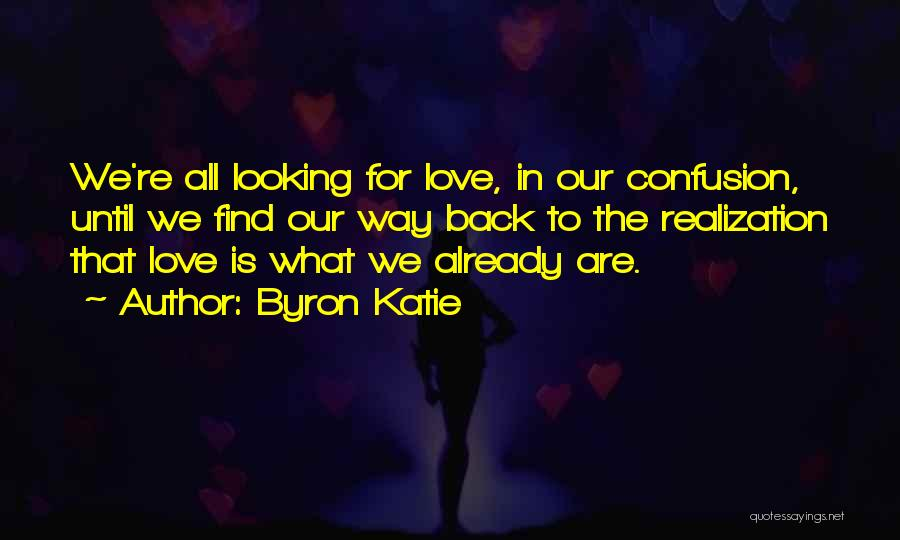 Looking Back Love Quotes By Byron Katie