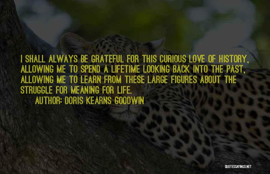 Looking Back Love Quotes By Doris Kearns Goodwin