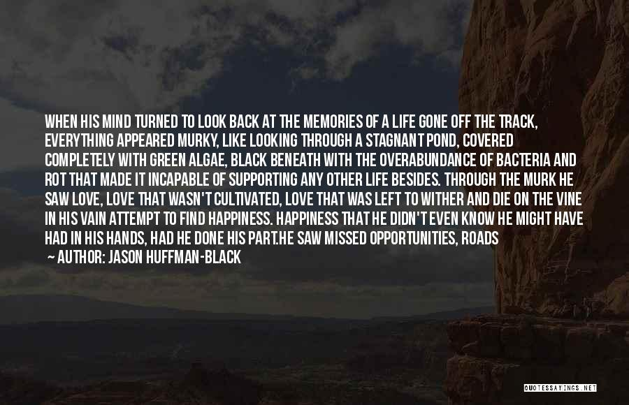 Looking Back Love Quotes By Jason Huffman-Black