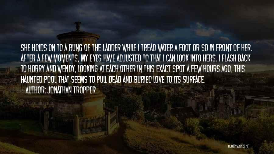 Looking Back Love Quotes By Jonathan Tropper
