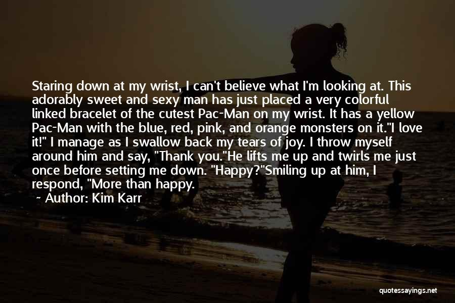Looking Back Love Quotes By Kim Karr