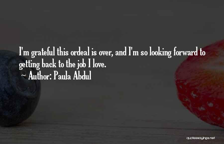 Looking Back Love Quotes By Paula Abdul