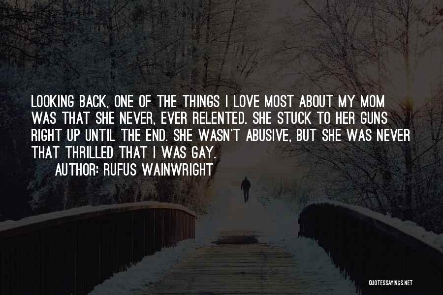 Looking Back Love Quotes By Rufus Wainwright