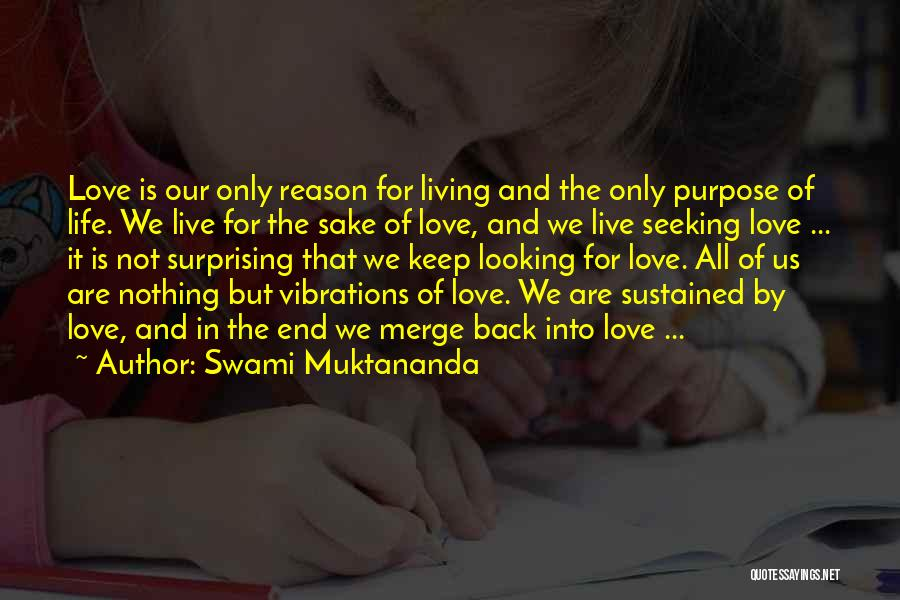 Looking Back Love Quotes By Swami Muktananda