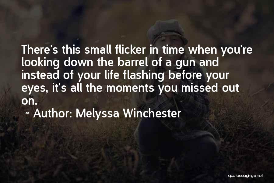Looking Down The Barrel Of A Gun Quotes By Melyssa Winchester