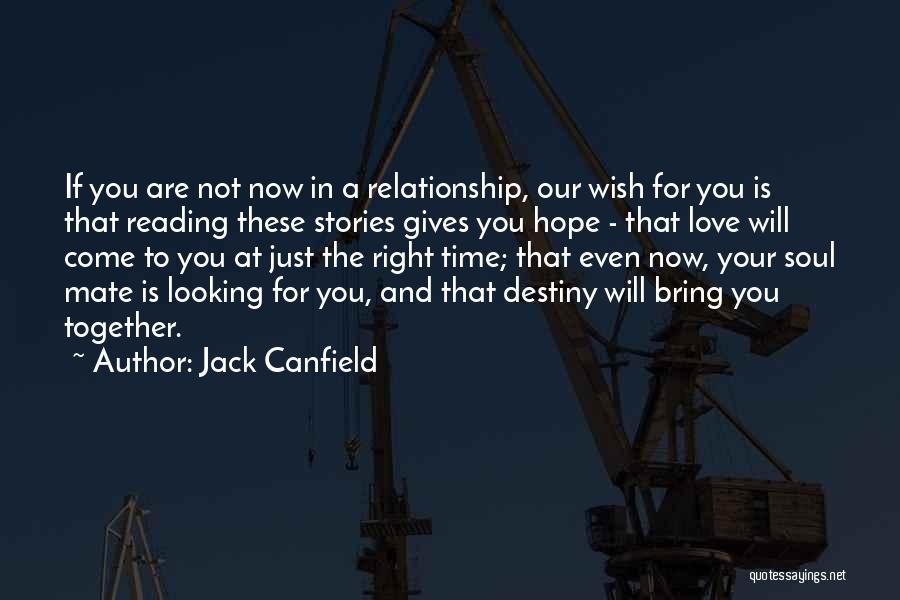 Looking For A Relationship Quotes By Jack Canfield