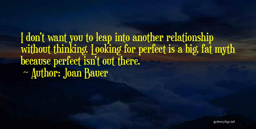 Looking For A Relationship Quotes By Joan Bauer