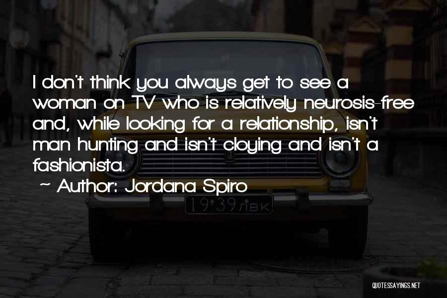 Looking For A Relationship Quotes By Jordana Spiro