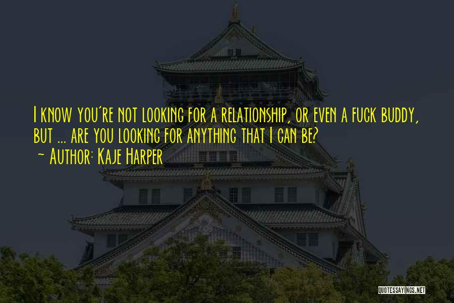 Looking For A Relationship Quotes By Kaje Harper