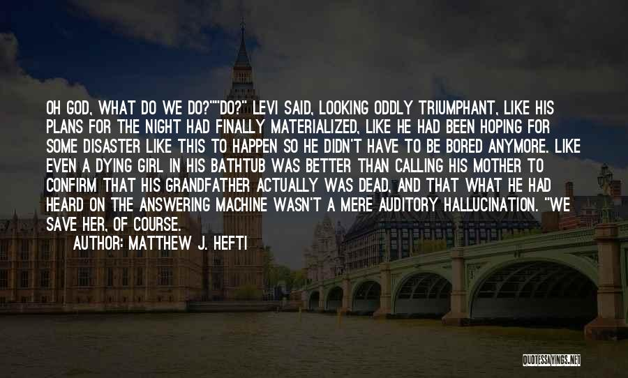 Looking For A Relationship Quotes By Matthew J. Hefti
