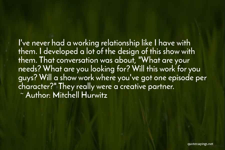 Looking For A Relationship Quotes By Mitchell Hurwitz