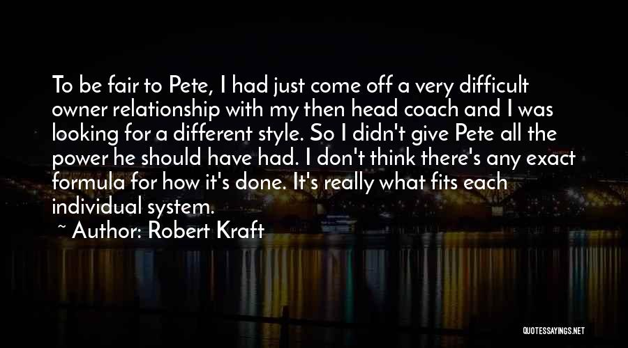 Looking For A Relationship Quotes By Robert Kraft