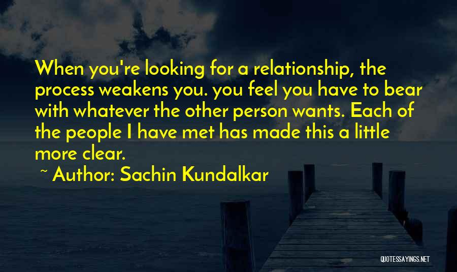 Looking For A Relationship Quotes By Sachin Kundalkar