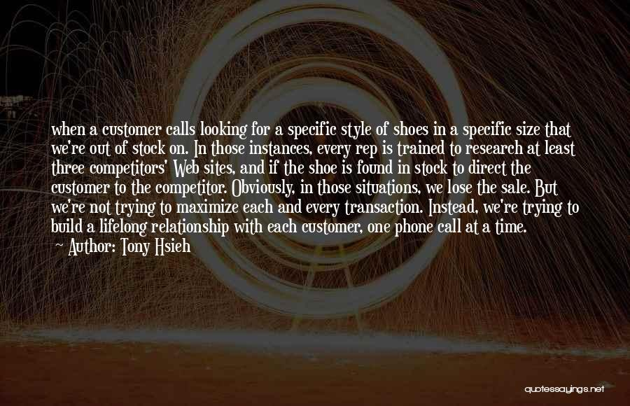 Looking For A Relationship Quotes By Tony Hsieh