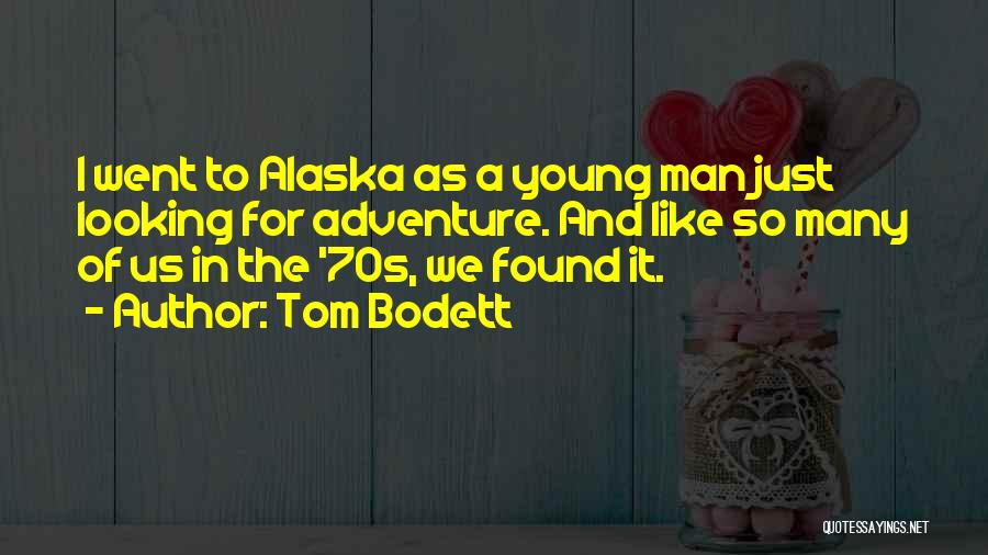 Looking For Alaska Quotes By Tom Bodett
