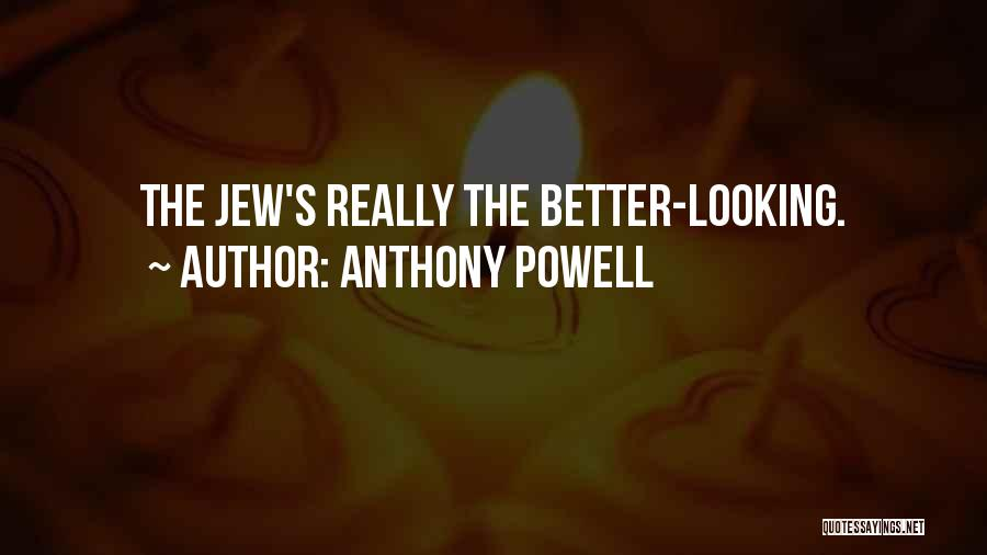 Looking For Someone Better Quotes By Anthony Powell