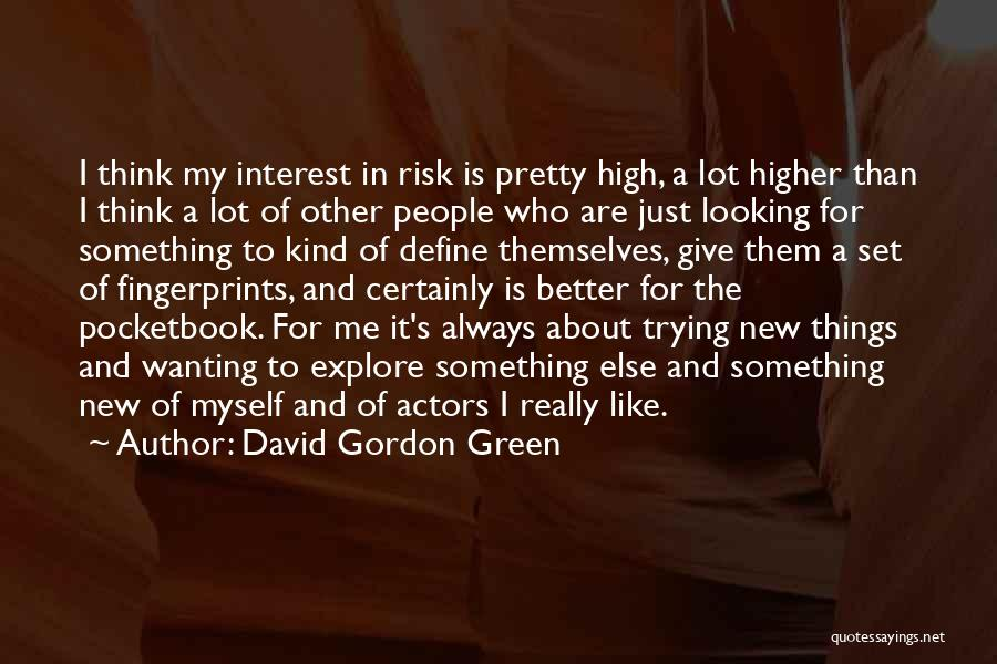 Looking For Someone Better Quotes By David Gordon Green