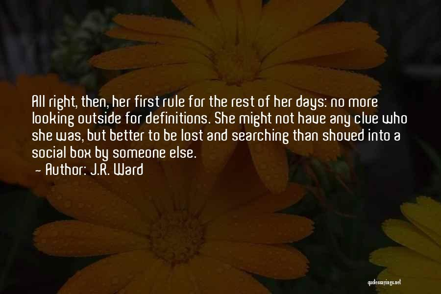 Looking For Someone Better Quotes By J.R. Ward