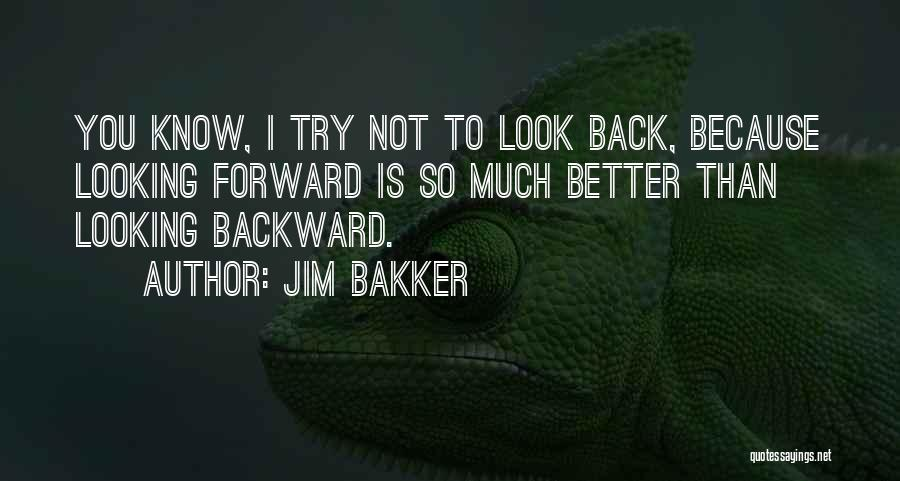 Looking For Someone Better Quotes By Jim Bakker