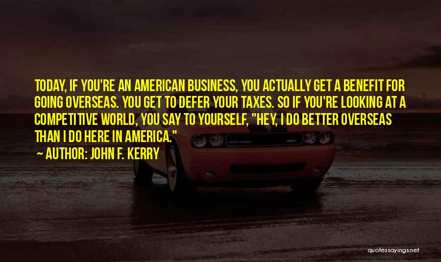 Looking For Someone Better Quotes By John F. Kerry