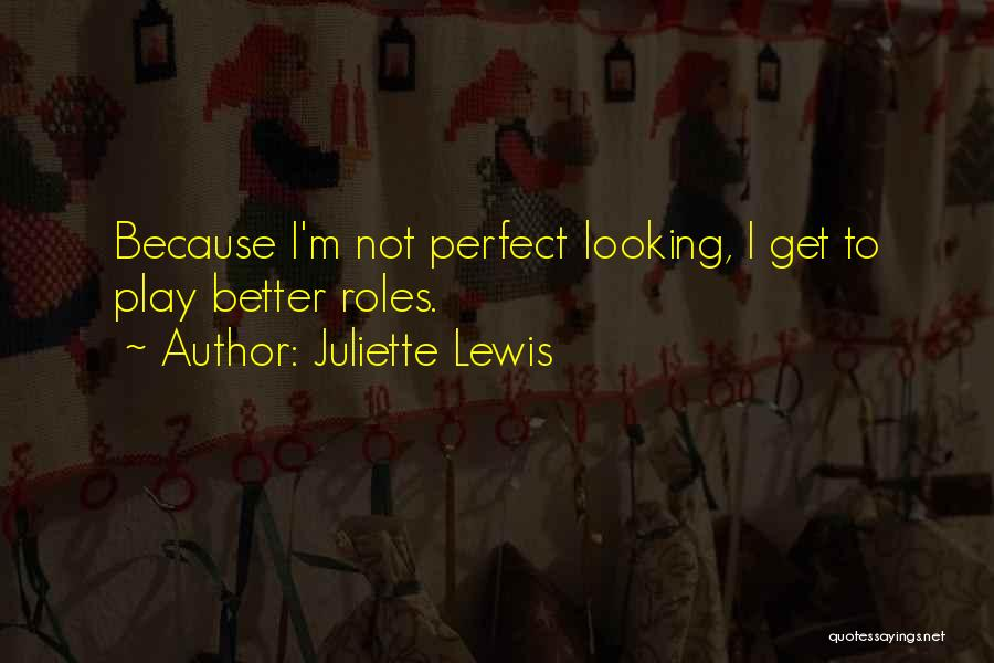 Looking For Someone Better Quotes By Juliette Lewis