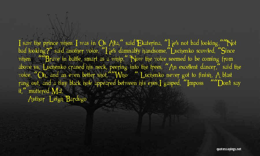 Looking For Someone Better Quotes By Leigh Bardugo