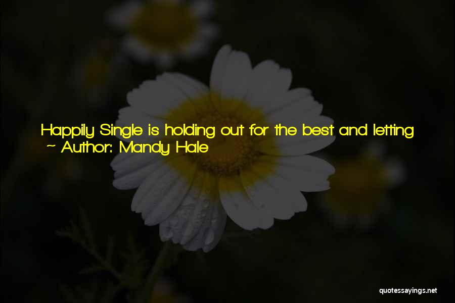 Looking For Someone Better Quotes By Mandy Hale