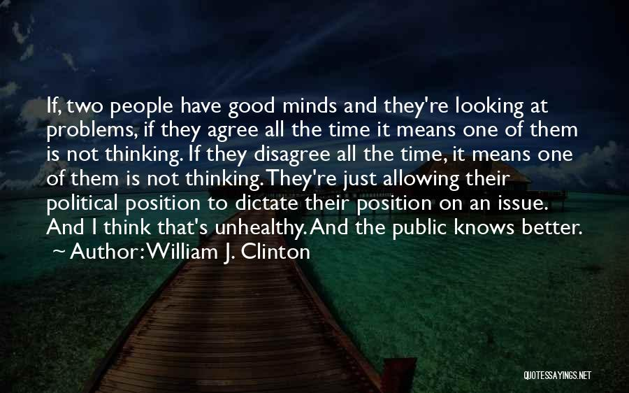 Looking For Someone Better Quotes By William J. Clinton