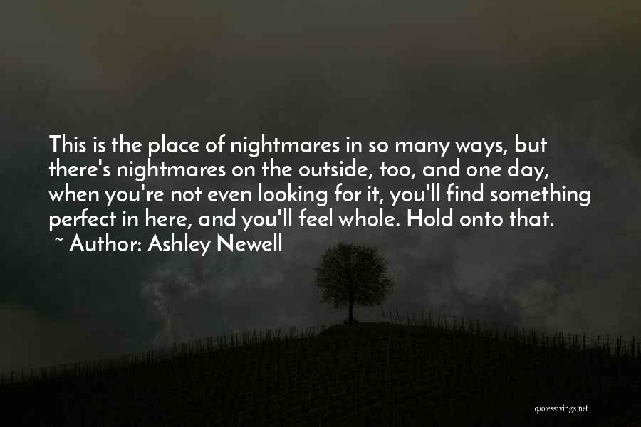 Looking For Something Quotes By Ashley Newell