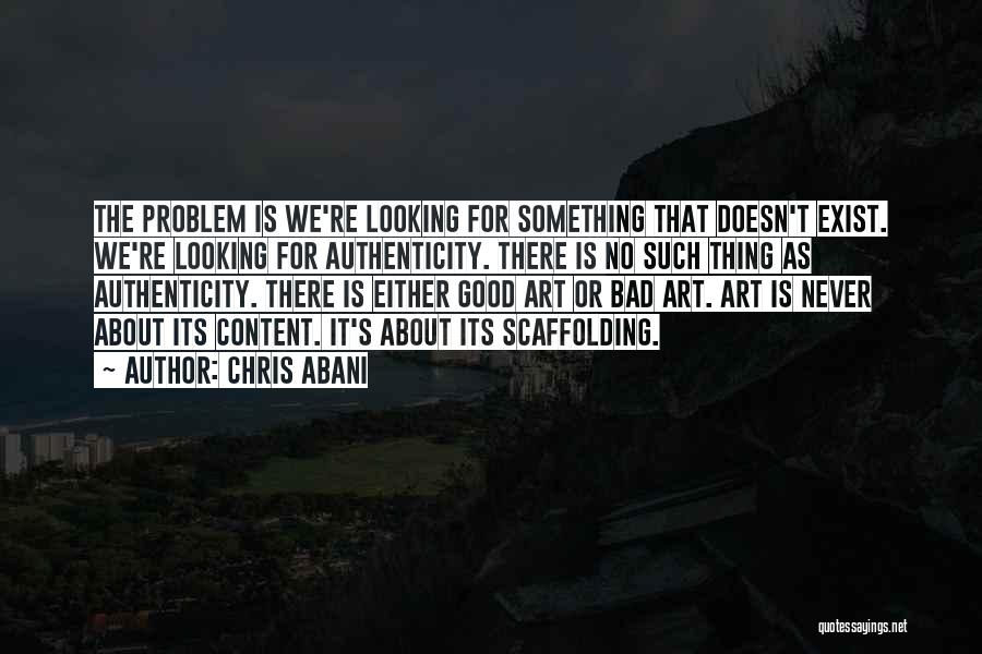 Looking For Something Quotes By Chris Abani