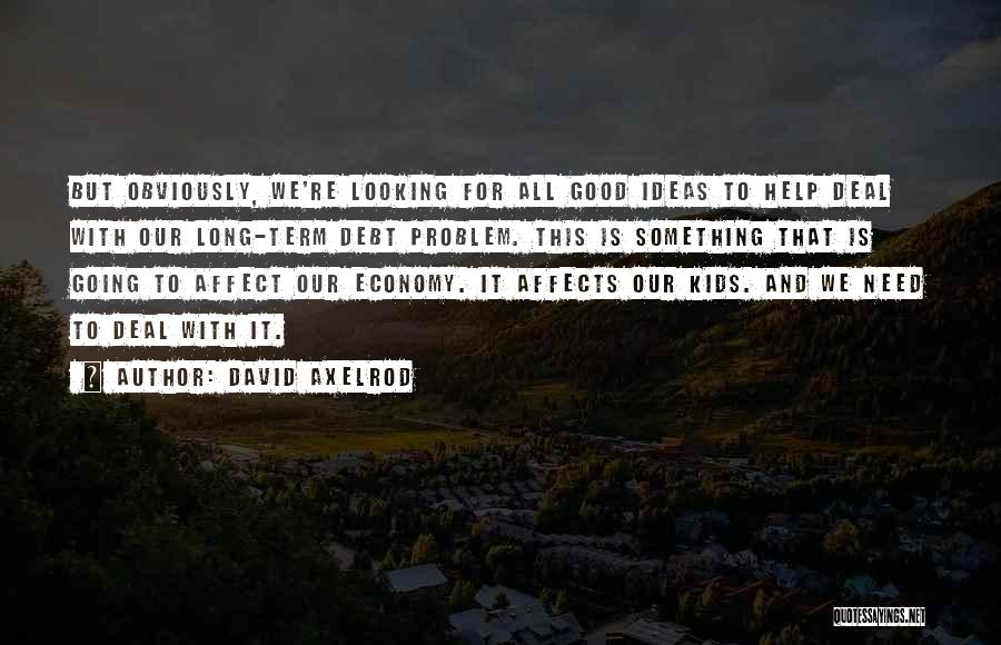 Looking For Something Quotes By David Axelrod