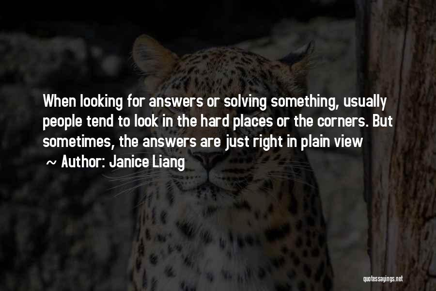 Looking For Something Quotes By Janice Liang