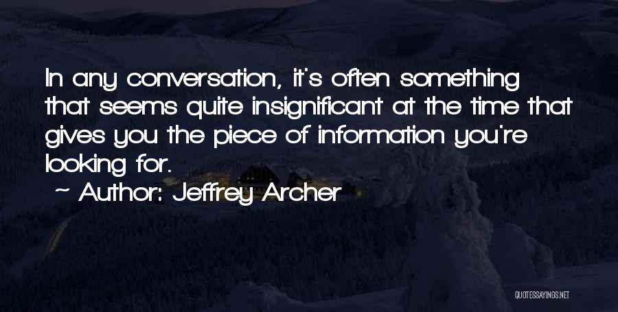 Looking For Something Quotes By Jeffrey Archer