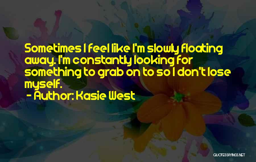 Looking For Something Quotes By Kasie West