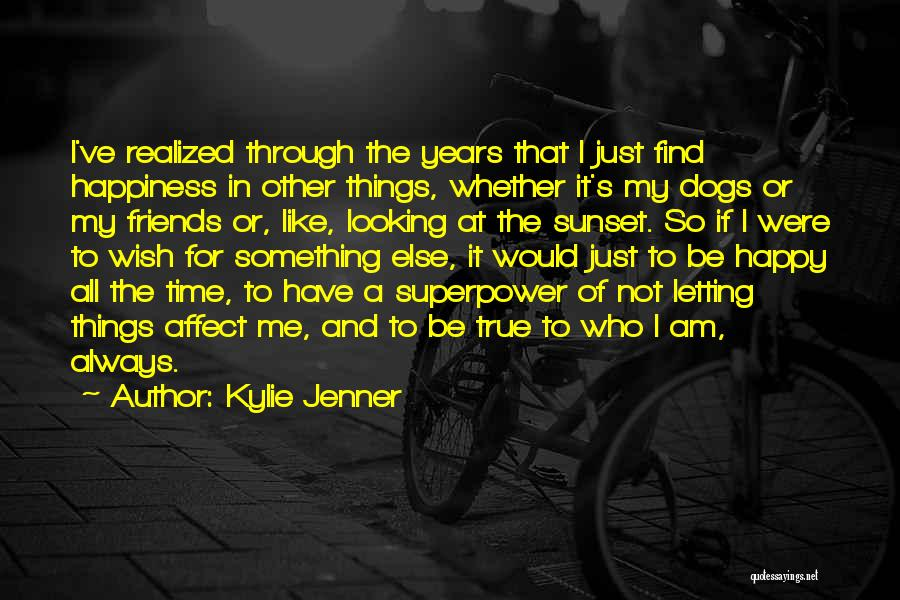 Looking For Something Quotes By Kylie Jenner