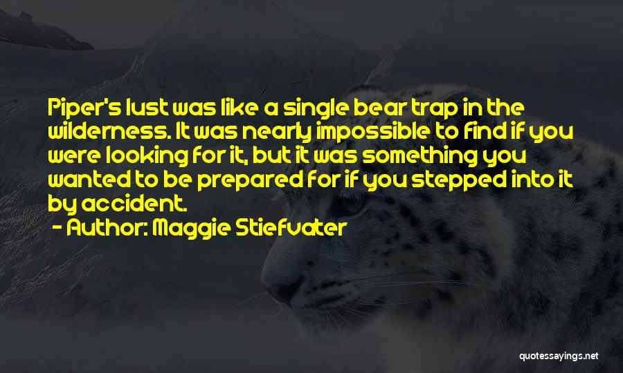 Looking For Something Quotes By Maggie Stiefvater