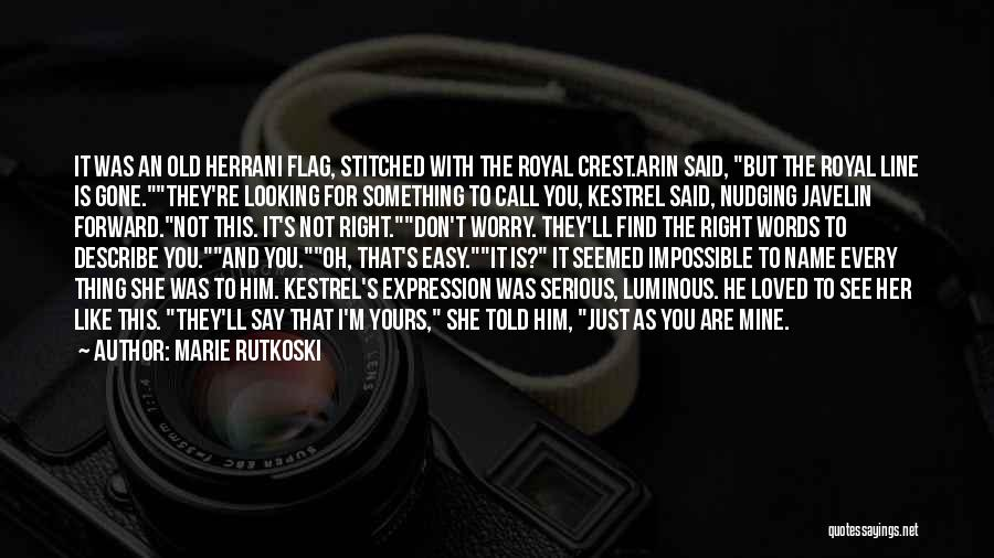 Looking For Something Quotes By Marie Rutkoski