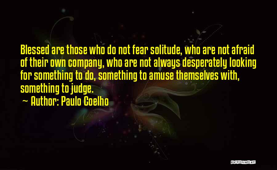 Looking For Something Quotes By Paulo Coelho