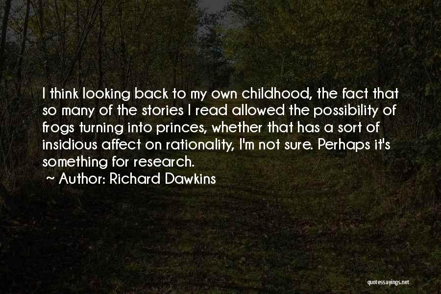 Looking For Something Quotes By Richard Dawkins