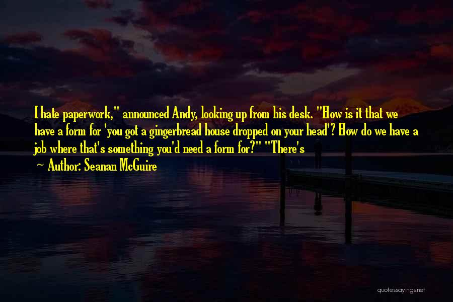 Looking For Something Quotes By Seanan McGuire