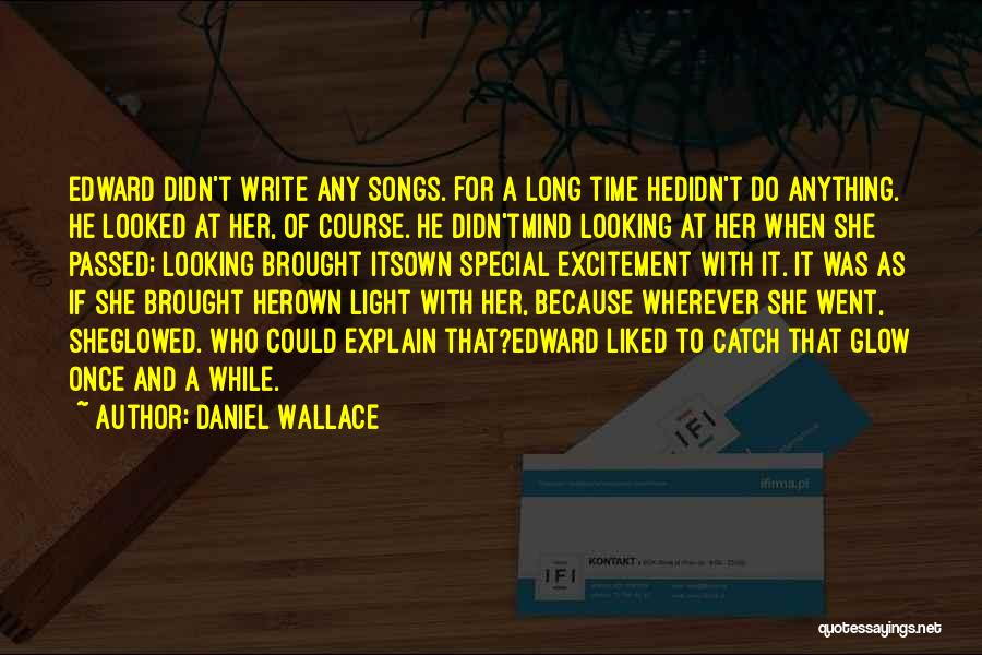 Looking For The Special Someone Quotes By Daniel Wallace
