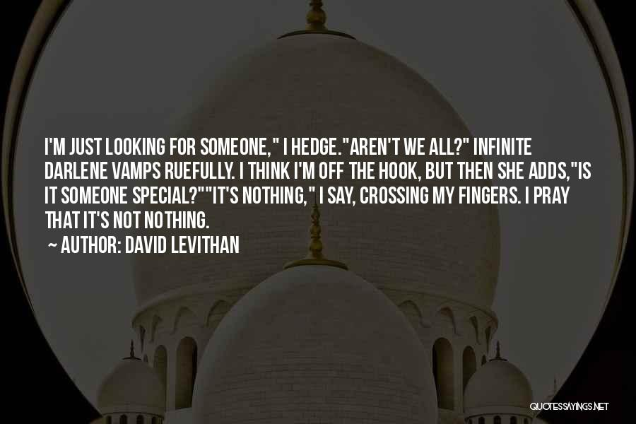 Looking For The Special Someone Quotes By David Levithan