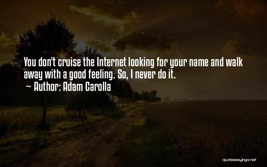 Looking Good And Feeling Good Quotes By Adam Carolla