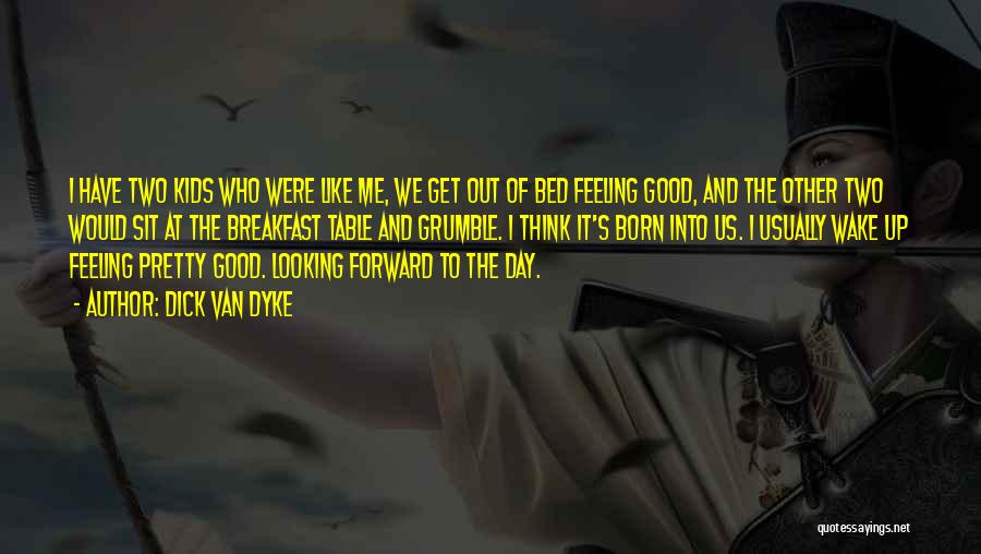 Looking Good And Feeling Good Quotes By Dick Van Dyke