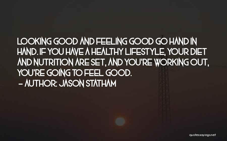 Looking Good And Feeling Good Quotes By Jason Statham